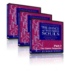 Robert Burney's Codependence: The Dance of Wounded Souls - Complete 3-Part Set
