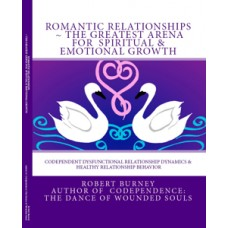 Romantic Relationships ~ The Greatest Arena for Spiritual & Emotional Growth  Codependent Dysfunctional Relationship Dynamics & Healthy Relationship Behavior