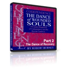 Robert Burney's Codependence: The Dance of Wounded Souls - Part 2: The Dance of Recovery